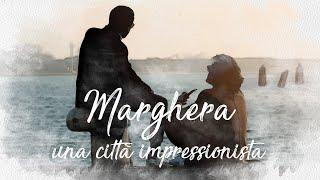 Marghera: Una città impressionista