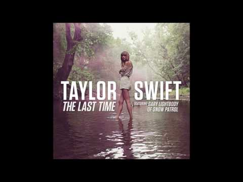 Taylor Swift Feat Gary Lightbody Of Snow Patrol The Last Time Audio Youtube