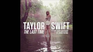Taylor Swift feat.Gary Lightbody of Snow Patrol - The Last Time (Audio)