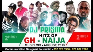 DJ Prisma Ghana, Naija Music Mix   August 2015   Updated