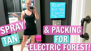 SPRAY TAN + PACKING FOR ELECTRIC FOREST! | SISTER SUMMER