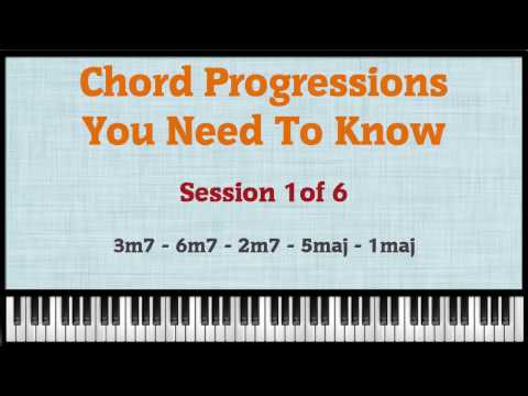 Chord Progressions You Need To Know - Session 1