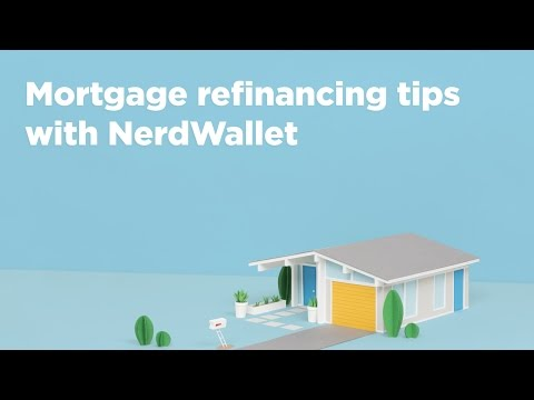 Mortgage refinancing tips with NerdWallet