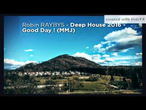 Music Maker Jam - DEEP HOUSE 2016 - Good Day ! RAYBYS
