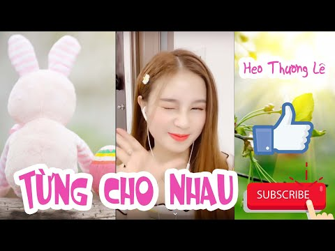 TỪNG CHO NHAU ( Nhac Hoa Lời Việt) Cover Heo Thuong Le | Remix 2019 TONE NỮ