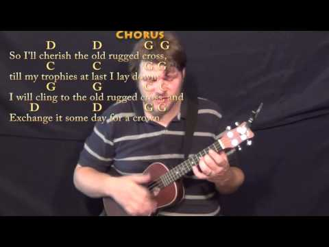 The Old Rugged Cross Ukulele Chords By Hymn Worship Chords