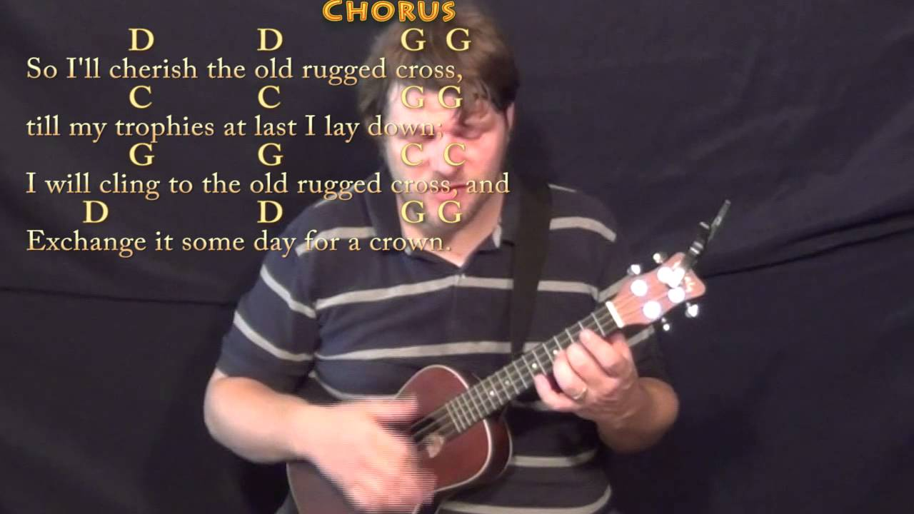 The Old Rugged Cross Ukulele Cover Lesson In G With Chords Lyrics