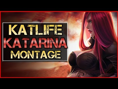 Katlife Montage  Best Katarina Plays  League Of Legends
