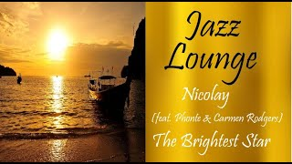 Jazz Lounge [Nicolay - The Brightest Star] | ♫ RE ♫