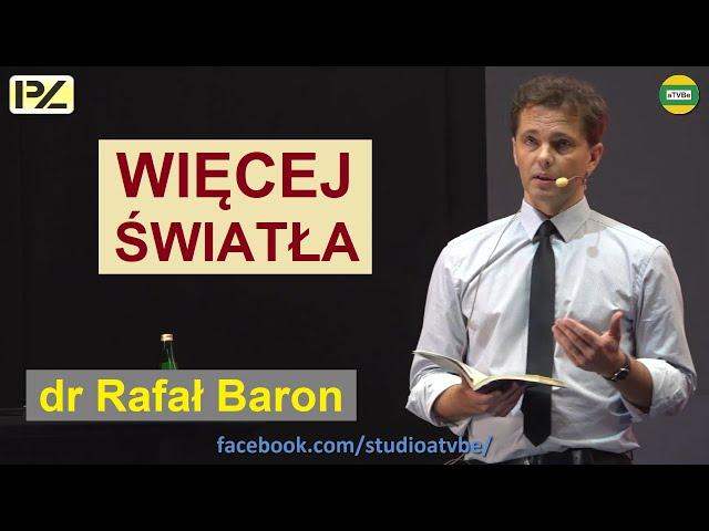 WIĘCEJ ŚWIATŁA - ŚWIATŁO JAKO CZYNNIK DEGENERACYJNY LUB REGENERUJĄCY dr Rafał Baron  HARMONIA 2020