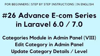 #26 Make E-com in Laravel 7 | Categories in Admin Panel (VIII) | Edit Category Level in Admin Panel