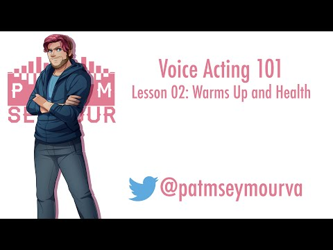 [Voice Acting 101] L02: Warm Ups and Health