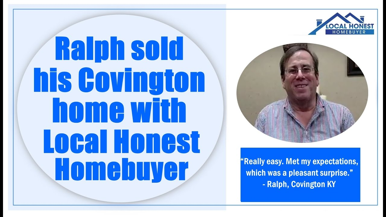Ralph sold his Covington, KY home with Local Honest Homebuyer