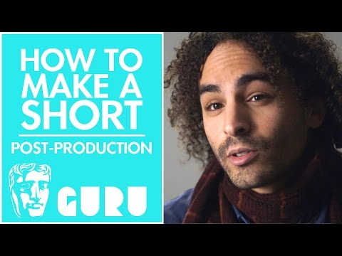 Post-Production | How to Make a BAFTA-nominated Short Film