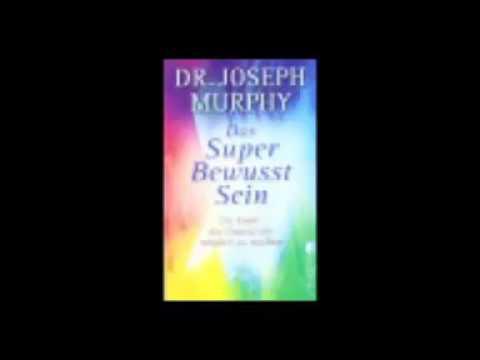 Das Superbewusstsein Die Kunst, das Unmögliche möglich zu machen Joseph Murphy