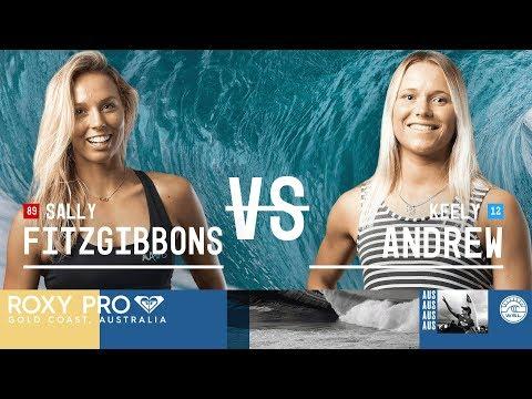Sally Fitzgibbons vs. Keely Andrew - Semifinals, Heat 2 - Roxy Pro Gold Coast 2018