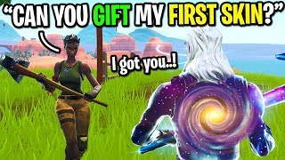 I asked strangers to GIFT me my FIRST SKIN on Fortnite... (I got FREE SKINS!)