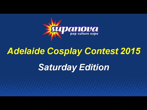 Supanova Adelaide 2015 Cosplay Contest - Saturday Edition