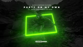 Alok & Vintage Culture - Party On My Own (Feat. FAULHABER) [VIP Mix] {Official Visualizer}