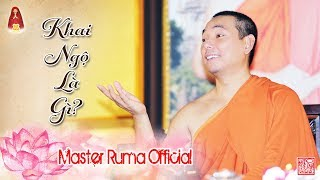 Khai Ngộ Là Gì? | Master Ruma Official