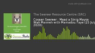 Cosaan Seereer : Maad a Sinig Maysa Wali Manneh with Mamadou Faye (25 July 2020)