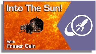 Flying Into the Sun? NASA's Parker Solar Probe Mission