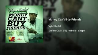 Money Can't Buy Friends