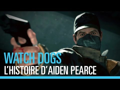 Watch_Dogs - L'histoire d'Aiden Pearce