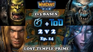 Grubby | Warcraft 3 The Frozen Throne | 2v2 with ToD - 2v3 Bases - Lost Temple Prime - Episode 14