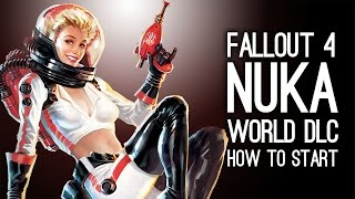 Fallout 4 Nuka World DLC - How To Start Nuka World DLC