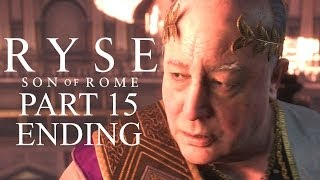 Ryse Son Of Rome Ending Walkthrough Part 15 With Commentary 1080P