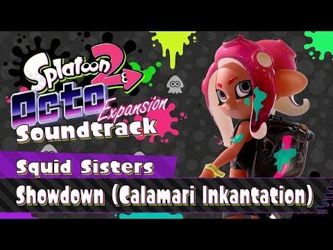 Showdown Calamari Inkantation Squid Sisters Octo Expansion - Splatoon 2 Soundtrack