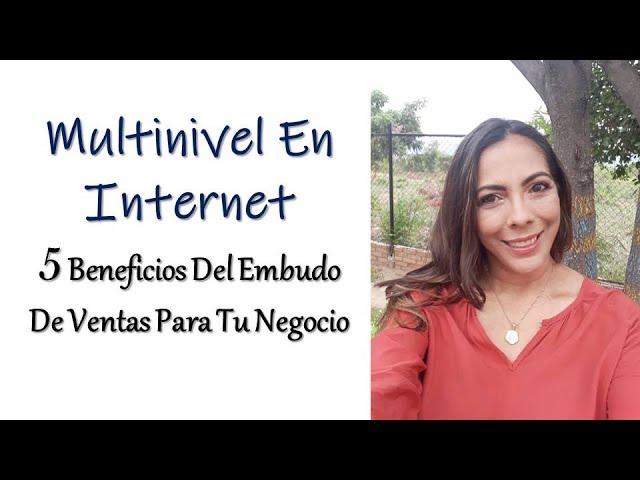 MULTINIVEL EN INTERNET - 5 BENEFICIOS DEL EMBUDO DE VENTAS PARA TU NEGOCIO