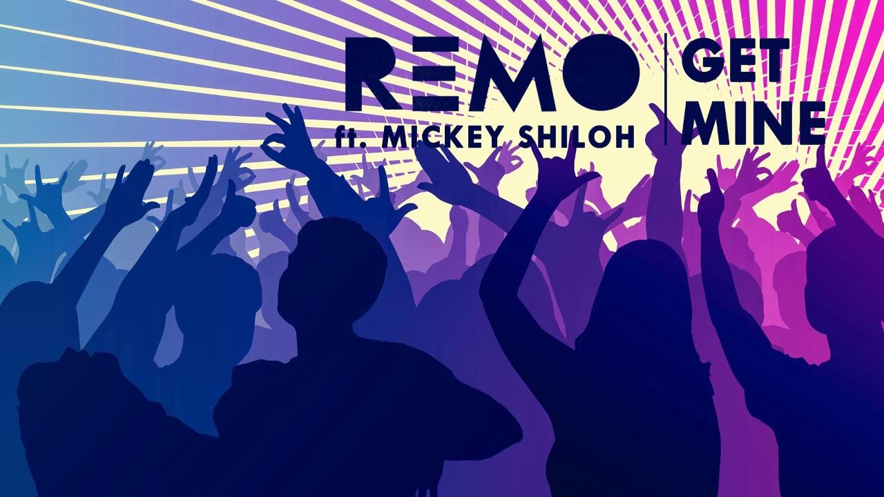 Remo ft. Mickey Shiloh – Get Mine (odsłuch)