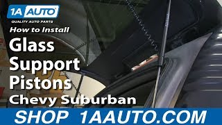 How To Install Replace Rear Glass Support Pistons 2000-06 Chevy Suburban