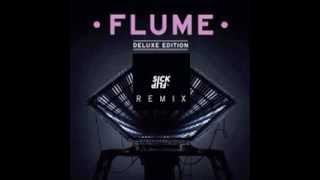 Flume The Greatest View SICKFLIP Remix