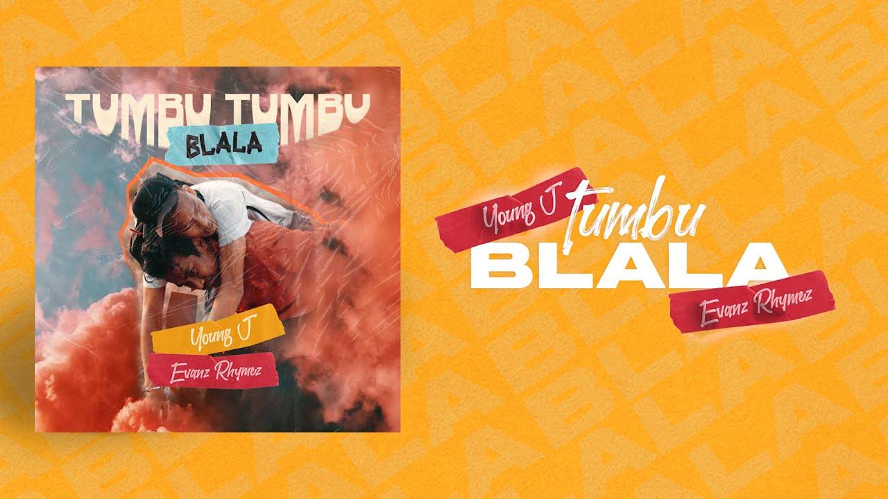 TUMBV BLALA - Young J ft Evanz Rhymes [Official Lyric  Video]