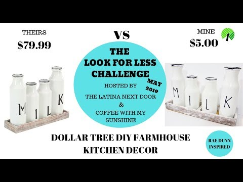 THE LOOK FOR LESS CHALLENGE MAY 2019/DOLLAR TREE DIY FARMHOUSE KITCHEN DECOR