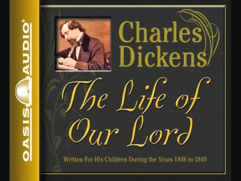 """The Life of Our Lord"" by Charles Dickens"