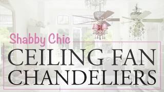 5 Unique Shabby Chic Ceiling Fan Chandeliers