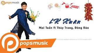 LK Xuân - Mai Tuấn ft Thùy Trang, Đông Đào
