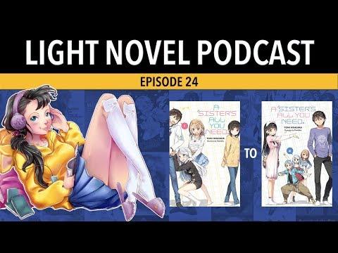 Light Novel Podcast ep.24 A Sister's All You Need #LightNovel