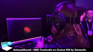 AstoundSound - AMD TrueAudio on Oculus Rift by Genaudio