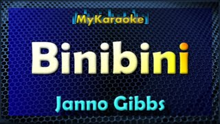 BINIBINI - KARAOKE in the style of JANNO GIBBS