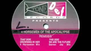 4 Horsemen of the Apocalypse - Drowning In Her (4 Horsemen Mix)