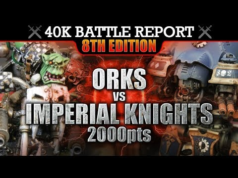 Imperial Knights vs Orks Warhammer 40K Battle Report 2000pts S7:E3 THE SHOULDERS OF GIANTS!
