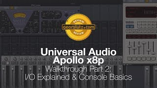 Universal Audio Apollo x8p - Walkthrough Part 2: I/O Explained & Console Basics
