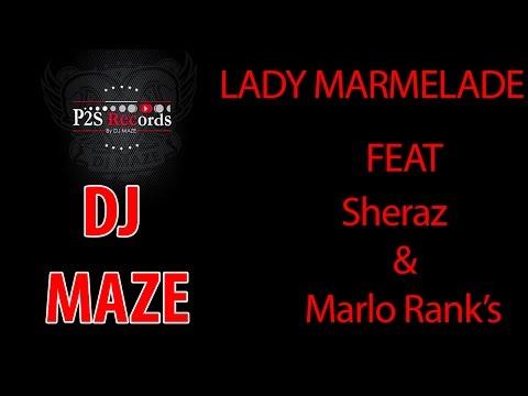 DJ MAZE - Lady Marmelade ft Sheraz & Marlo Rank's (Audio Stream)