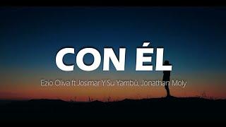 Con Él _ Versión Salsa _ Ezio Oliva Ft. Josimar Y Su Yambú, Jonathan Moly