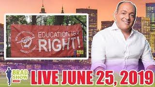 Brad Show Live: June 25, 2019
